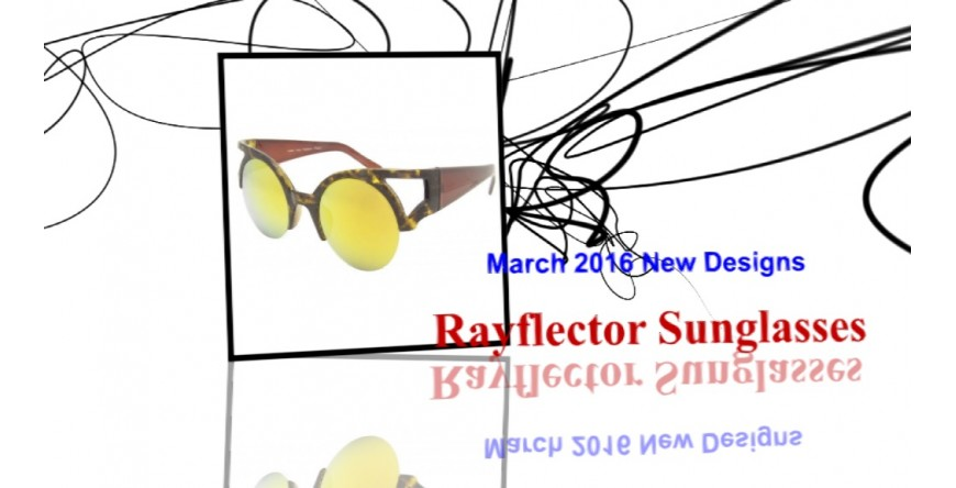 Rayflector March 2016 New Designs