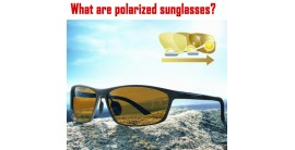 What are polarized sunglasses? Who normally use polarized sunglasses? How it work?